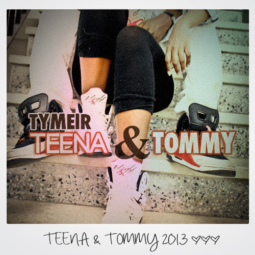 Teena & Tommy [Produced By The Victors]