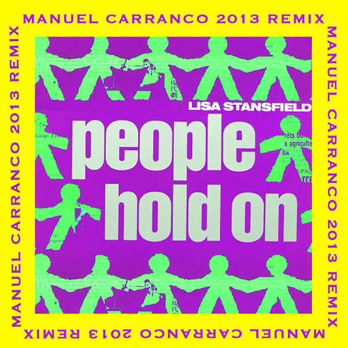 Lisa Stansfield -  People Hold On (M Carranco 2013 Remix) - FREE DOWNLOAD !!!