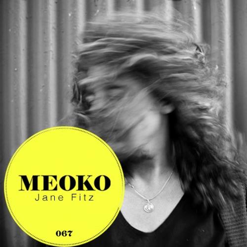 MEOKO Podcast 067 - Jane Fitz - March 12 2013