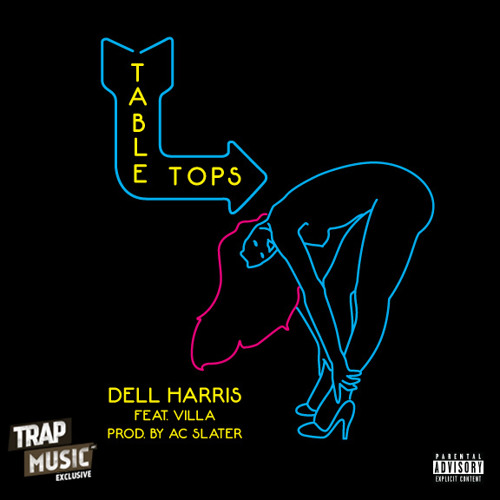 Tabletops by Dell Harris ft. Villa (Prod. AC Slater) - TrapMusic.NET EXCLUSIVE
