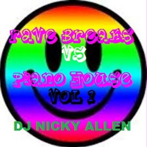 Piano house v's rave breaks (Dj Nicky Allen) FREE DOWNLOAD