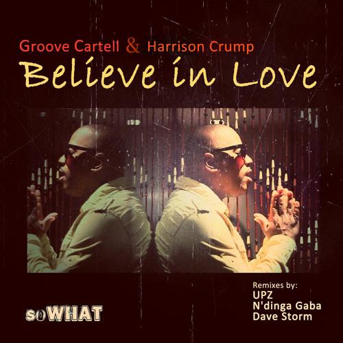Believe in Love - Groove CarteLL & Harrison Crump (Original Mix)