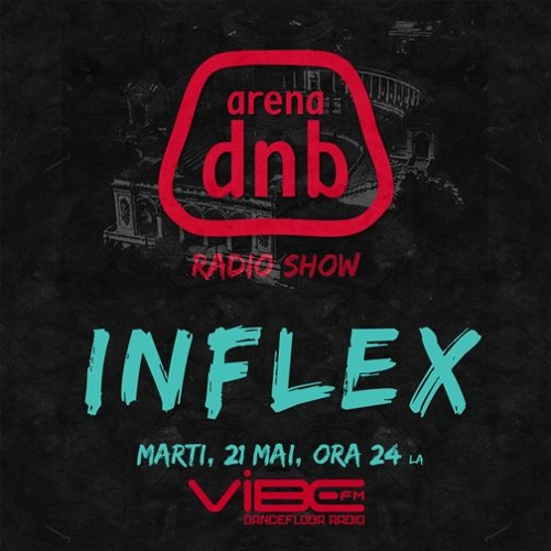Arena Dnb radio show: Inflex @Vibe FM - May 21