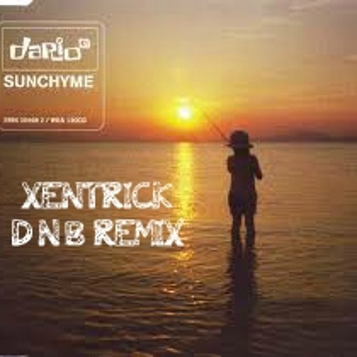 Dario G - Sunchyme (XENTRICK D'N'B REMIX)