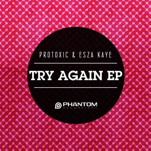 Protoxic - Try Again (Deepjack Remix) Phantom