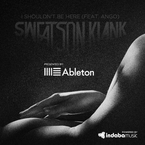 Sweatson - klank i shouldn't be here feat ango(oz malul remix)