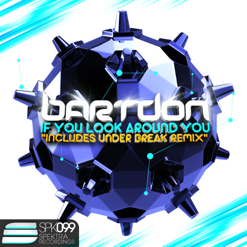 Bartdon -If you look around you