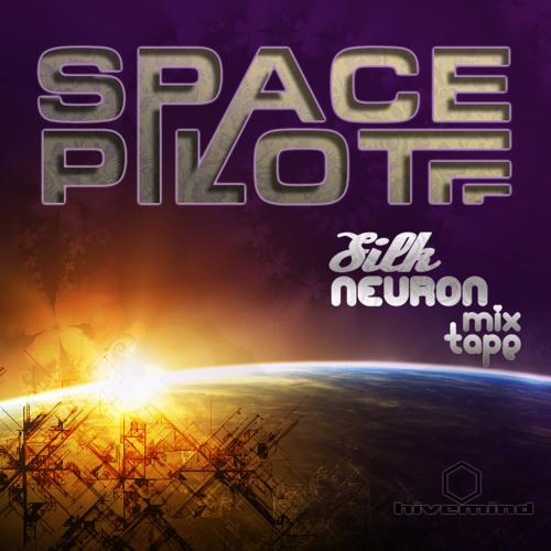 Space Pilot - Silk Neuron Mixtape
