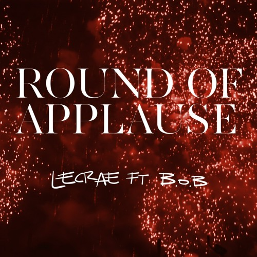 Round of Applause (feat. B.o.B.) (Prod. by KE On The Track)