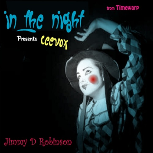 Jimmy D Robinson Presents CEEVOX - IN THE NIGHT- Loverush UK! (Extended Mix)