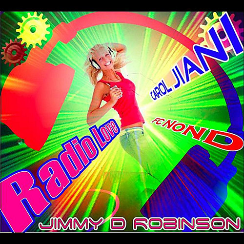 Jimmy D Robinson Feat. CAROL JIANI   [ Radio Love Jimmy  FC Nond Mix ]
