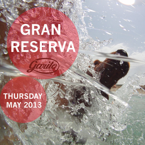 GRAN RESERVA @ GARITO CAFE / MAY 2013