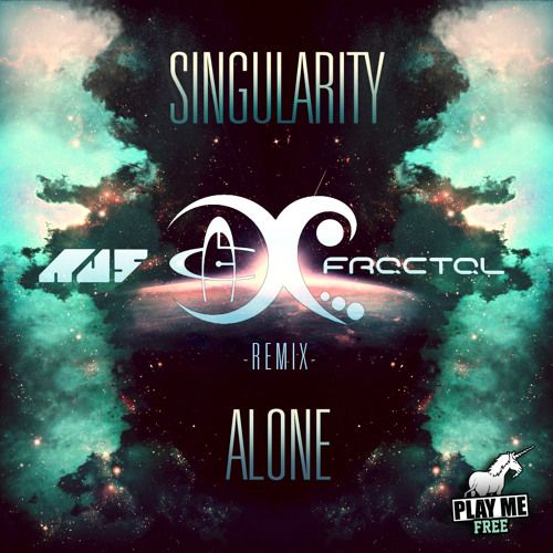 Singularity - Alone (Au5 & Fractal Remix) [Free DL]
