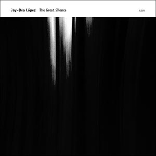 jay-dea lopez - the great silence (experimedia.net preview)
