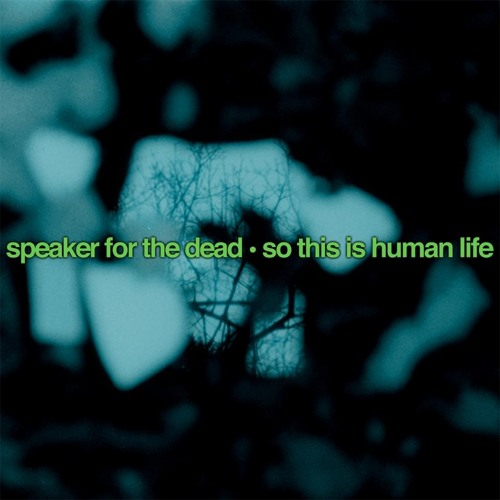 So This Is Human Life by Speaker For The Dead (Dev79 Remix)