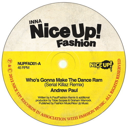 Andrew Paul - 'Who's Gonna Make The Dance Ram (Serial Killaz Remix)' - Nice Up! / Fashion Records