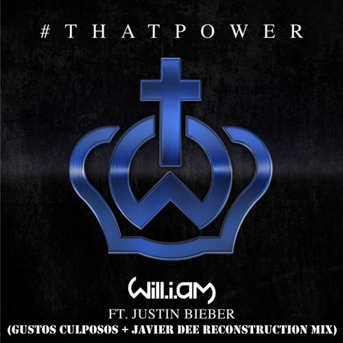 Will I Am ft Justin Bebier - #That Power (Gustos Culposos + Javier Dee Reconstruction Mix) Free!!