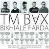 TM Bax - Bikhiale Farda