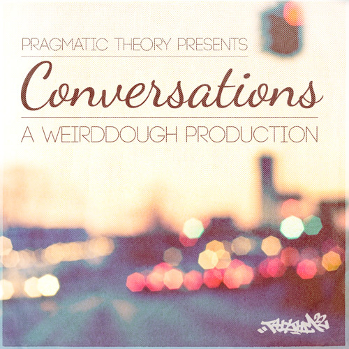 Weirddough - Conversations (OUT NOW FREE ALBUM D/L LINK IN DESCRIPTION)