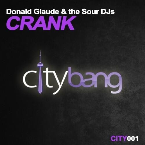 Donald Glaude & the Sour Djs - Crank