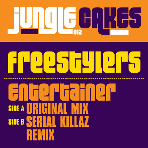 Freestylers - 'Entertainer (Serial Killaz Remix)' - Jungle Cakes