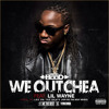 ACE HOOD FEAT. LIL WAYNE-WE OUTCHEA