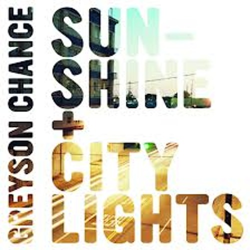 Sunshine And City Lights by Greyson Chance cover