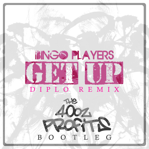 TRAP | Bingo Players & Diplo - Get Up (The 40oz Profits Remix)