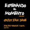 Esperando El Momento - Cristian Dave Preview