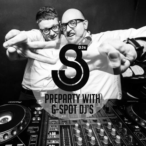 G-Spot Dj's - WEEK 21 Preparty (MAY 2013)