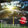 Download Botxo & Jeanols Vs. Dj Veci - The Dinosaur Mp3
