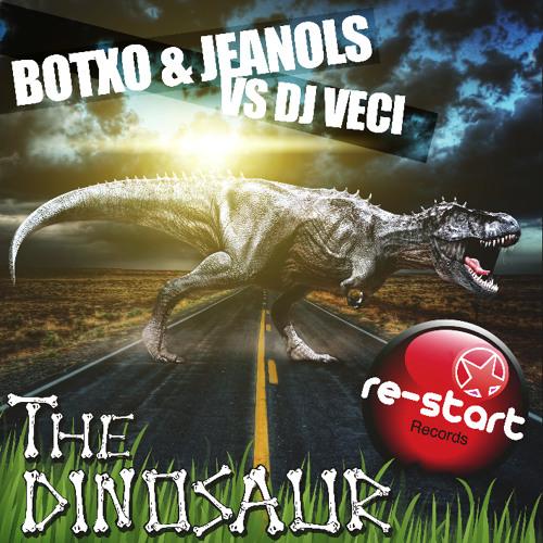 Botxo & Jeanols Vs. Dj Veci - The Dinosaur