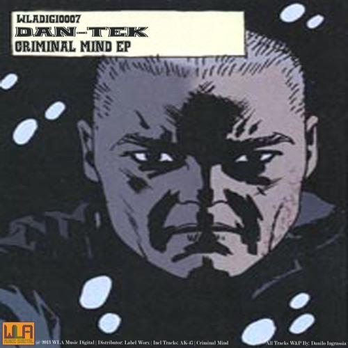 [WLADIGI0007] Dan-Tek - Criminal Mind (Original Mix) Prew