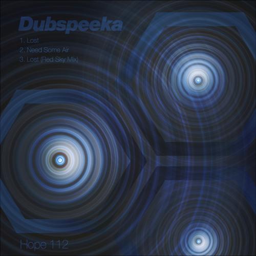 Hope 112: Dubspeeka 'Need Some Air' (Clip)
