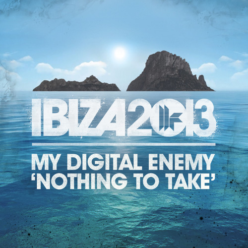 My Digital Enemy - Nothing to Take *** OUT NOW ***
