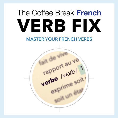 Episode 104 - Avoir - The Coffee Break French Verb Fix