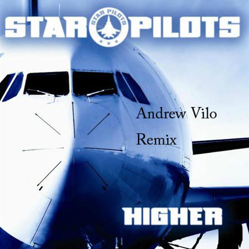 Star Pilots - Higher (Andrew Vilo Bootleg)