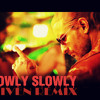 Go Goa Gone-Slowly Slowly(SHIVEN REMIX) **FREE DOWNLOAD**