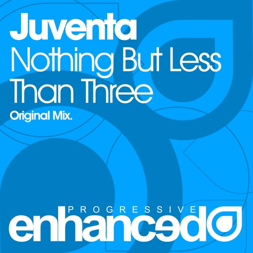 Juventa - Nothing But Less Than Three (Original Mix)