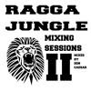 Ragga Jungle Mixing Sessions ll