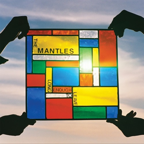 The Mantles - Long Enough To Leave sampler