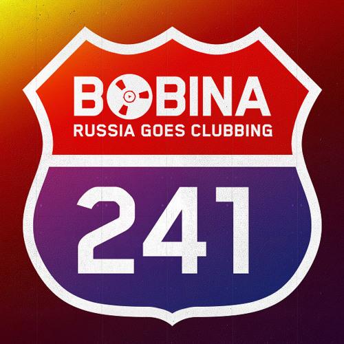 Bobina - Russia Goes Clubbing #241