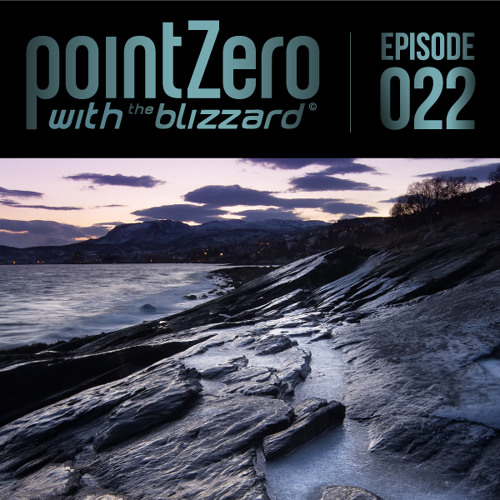 Point Zero Podcast 022 - with The Blizzard (Beach Edition)
