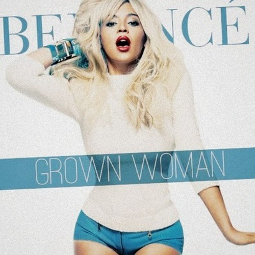 Beyonce - Grown Woman FULL VERSION