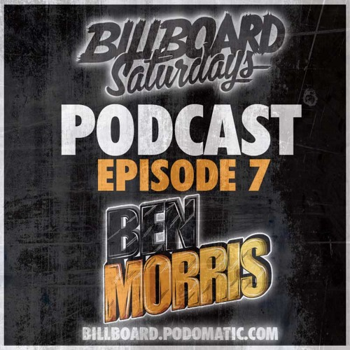 Billboard Saturdays Podcast #7  - Ben Morris