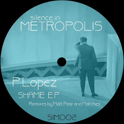 SIM002 - P.Lopez - Keeping Up [Silence In Metropolis]