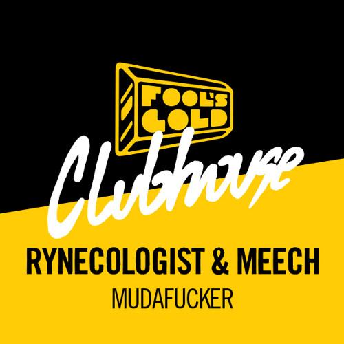 Rynecologist & Meech - Mudafucker