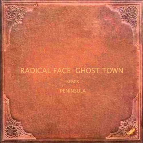 Radical Face - Ghost Towns (Remix by Península)
