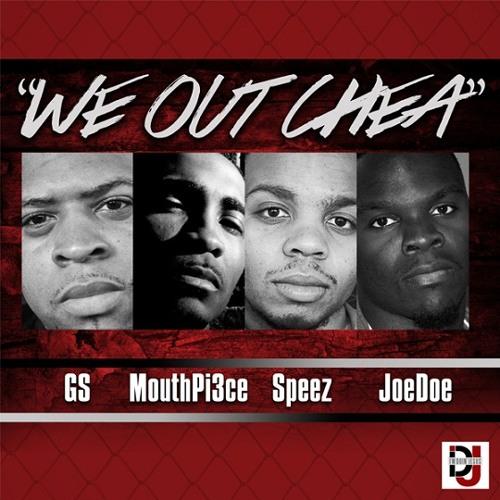 IDJ - We Out Chea (feat. GS, Mouthpi3ce, Speez & JoeDoe)
