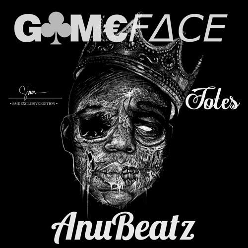 GameFace x AnuBeatz - Totes